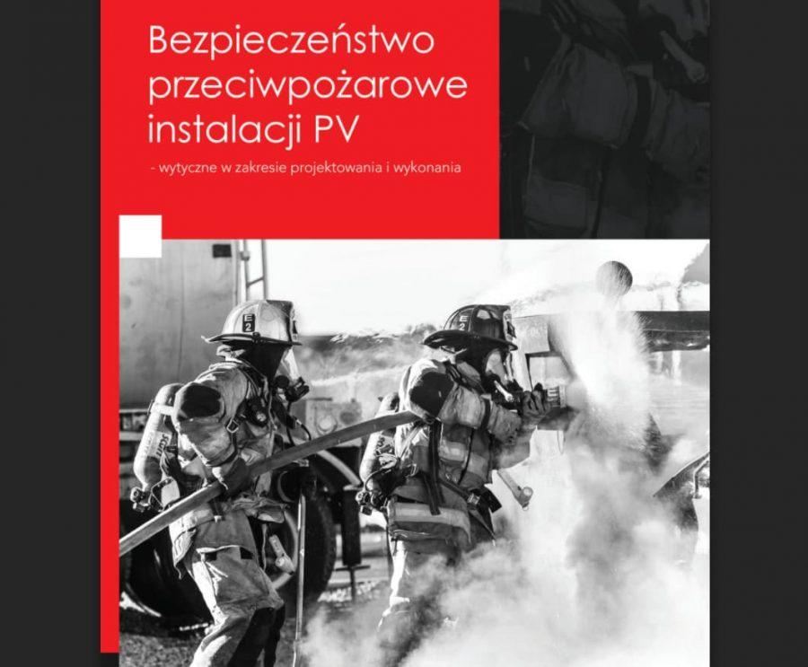 Bezpieczeństwo przeciwpożarowe instalacji PV - wytyczne w zakresie projektowania i wykonania