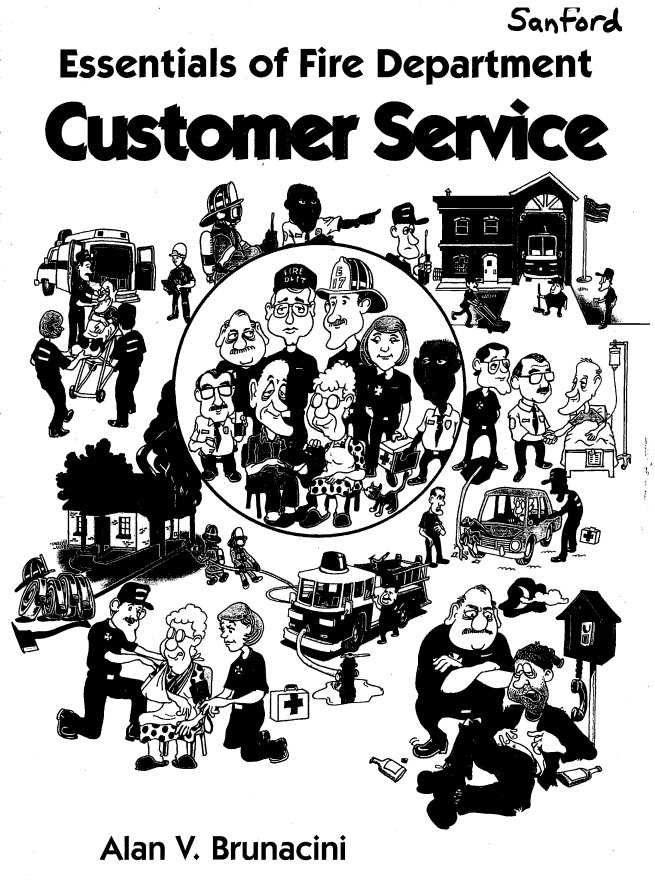 """Essentials of Fire Department Customer Service"" Alan V. Brunacini, 1996"