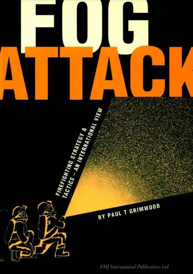 FOG ATTACK - firefighting strategy & tactics - an international view, Paul T. Grimwood, 1992