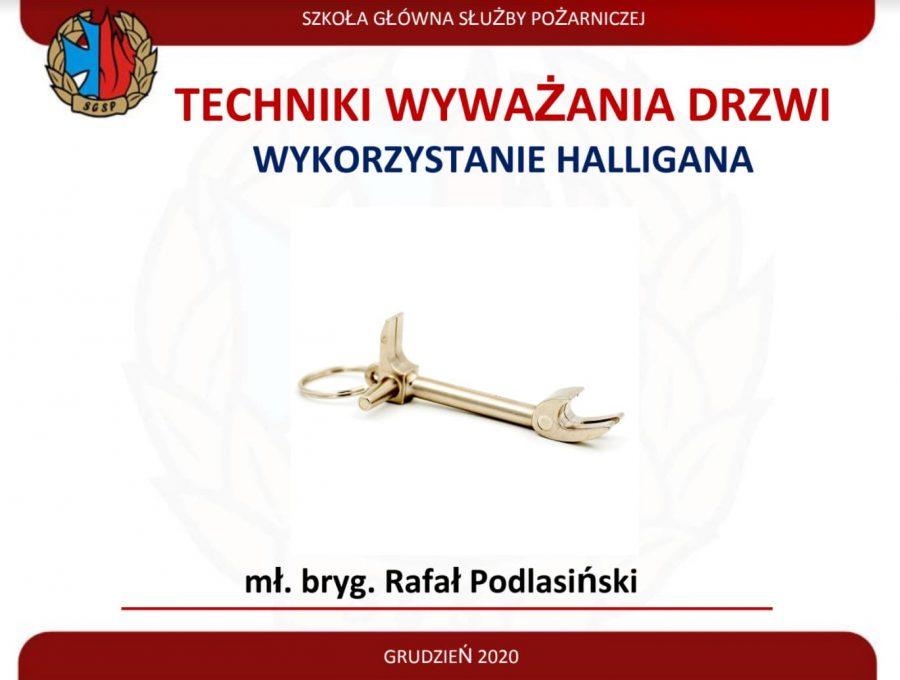 """""""Techniki wyważania drzwi - wykorzystanie halligana"""", prezentacja, Rafał Podlasiński, 2020"""