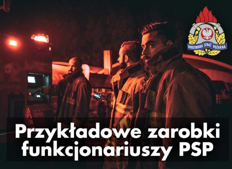 Ile zarabia strażak PSP? ZAROBKI strażaków zawodowych na różnych stanowiskach za 2018 r. PASKI WYNAGRODZEŃ.