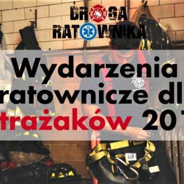 Lista wydarzeń dla strażaków (pożarniczych) w 2019 roku. Warsztaty/szkolenia [Lista aktualizowana]
